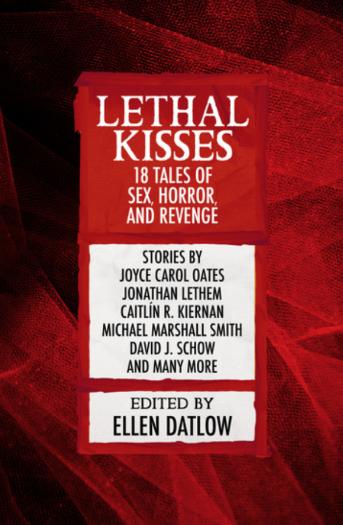 Lethal Kisses by Ellen Datlow (ed.) Scream with the book at 24symbols!