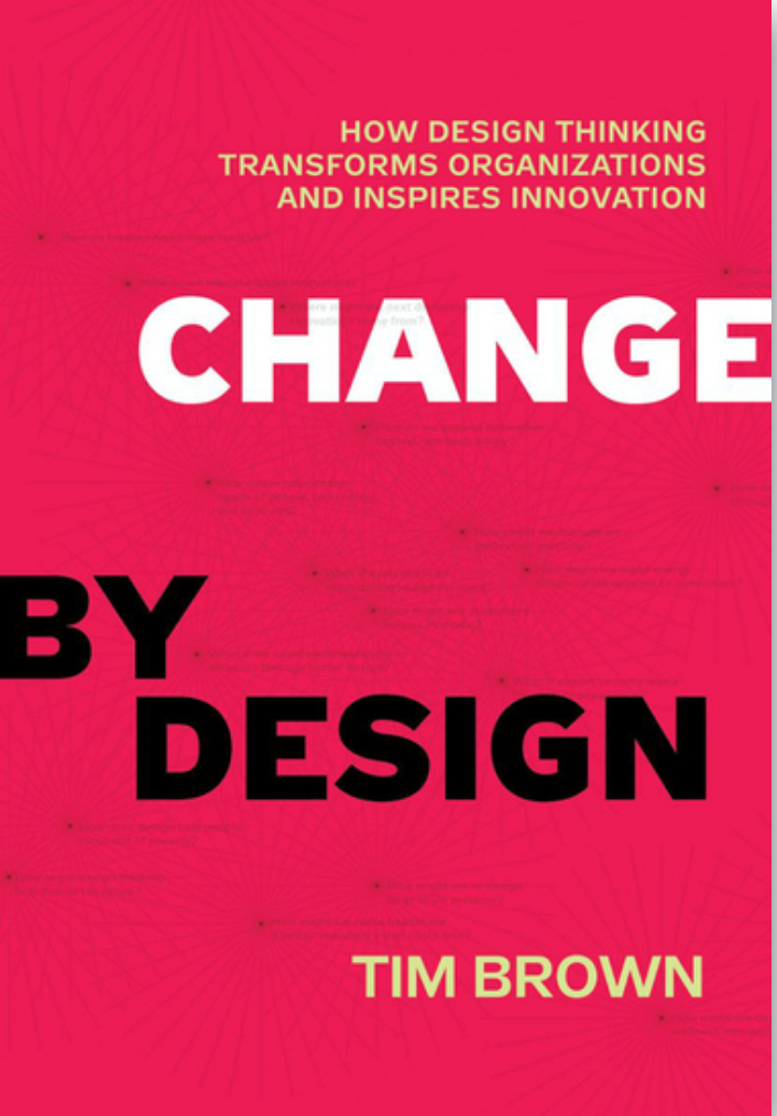 Book: Change by design, by Tim Brown. Read it at 24symbols!