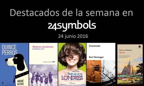 Destacados de la semana en 24symbols 24 junio 2016