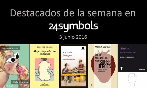 Destacados de la semana en 24symbols 3 junio 2016